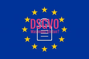 DSGVO - Warum das Thema JEDEN betrifft