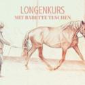 Babette Teschen Longenkurs PRAXIS